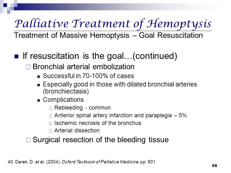 Palliative Treatment of Hemoptysis Treatment of Massive Hemoptysis – Goal Resuscitation