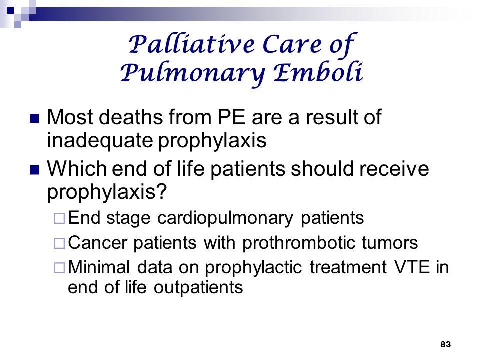 Palliative Care of Pulmonary Emboli