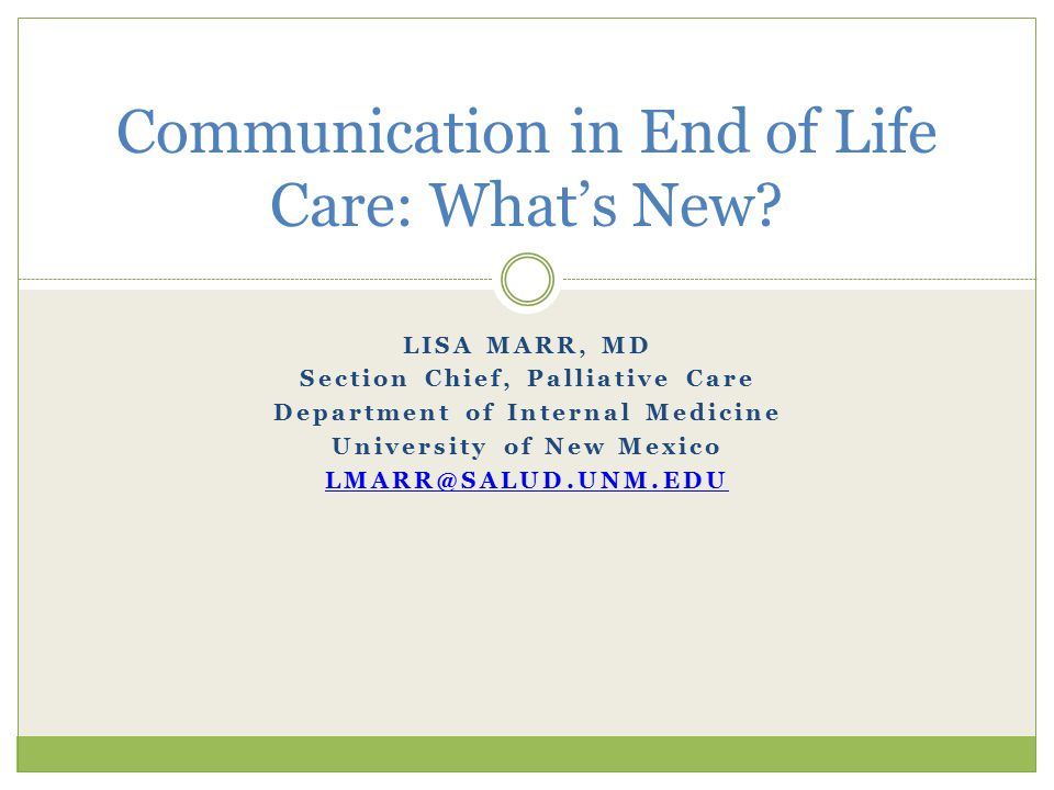 Communication in End of Life Care: What's New