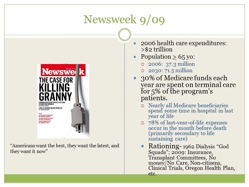 Newsweek 9/09 2006 health care expenditures: >$2 trillion. Population > 65 yo: 2006: 37.3 million.