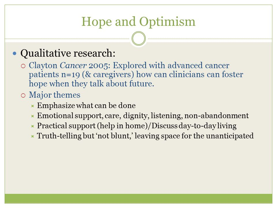 Hope and Optimism Qualitative research:
