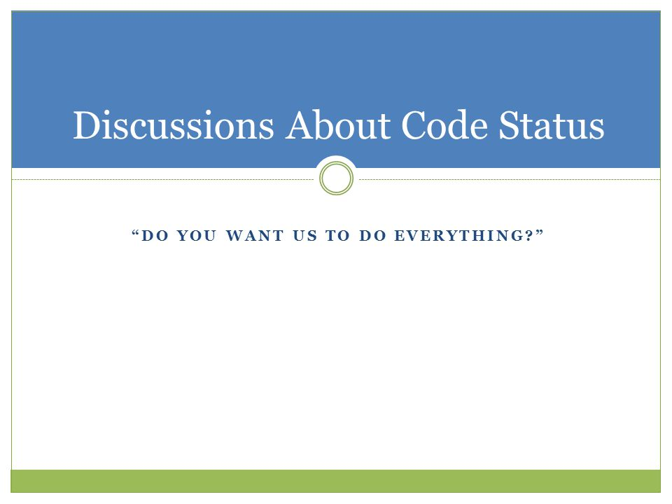 Discussions About Code Status