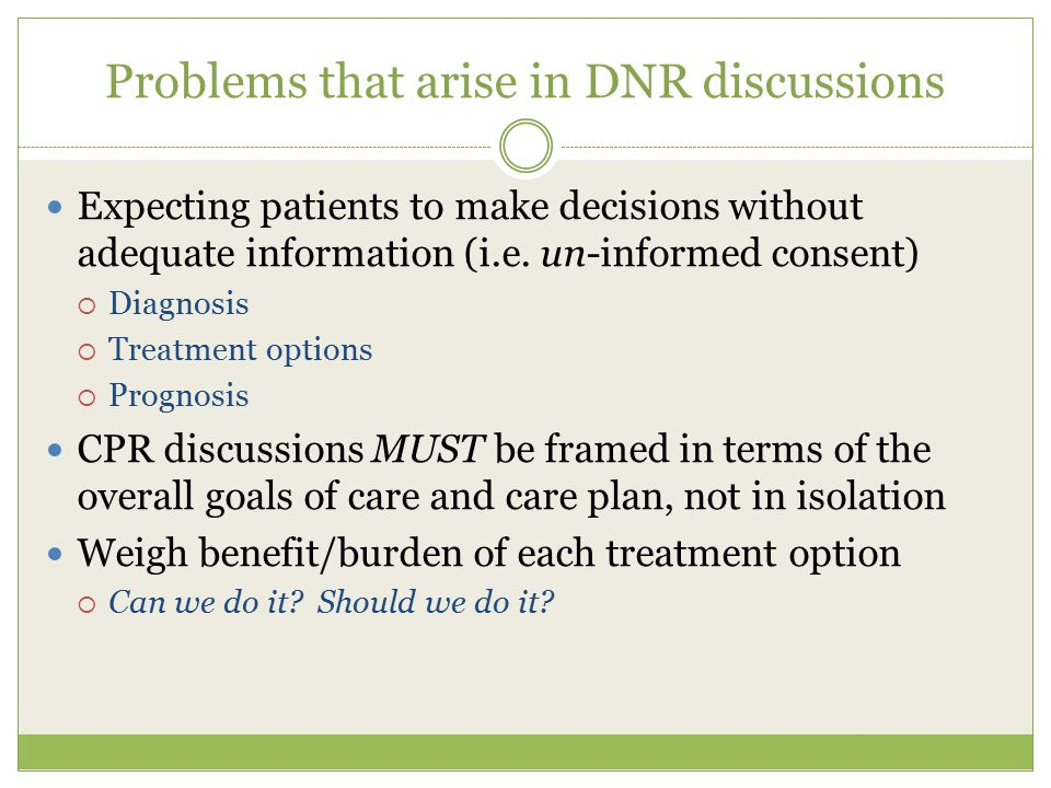 Problems that arise in DNR discussions