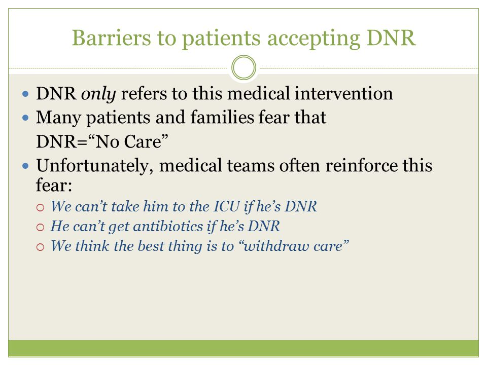 Barriers to patients accepting DNR
