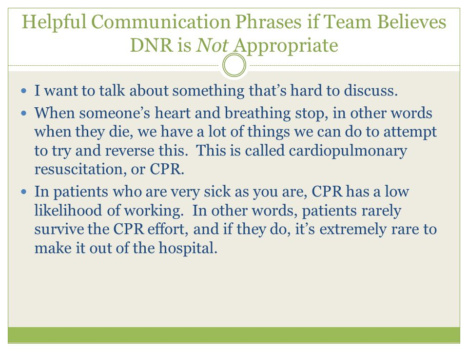 Helpful Communication Phrases if Team Believes DNR is Not Appropriate