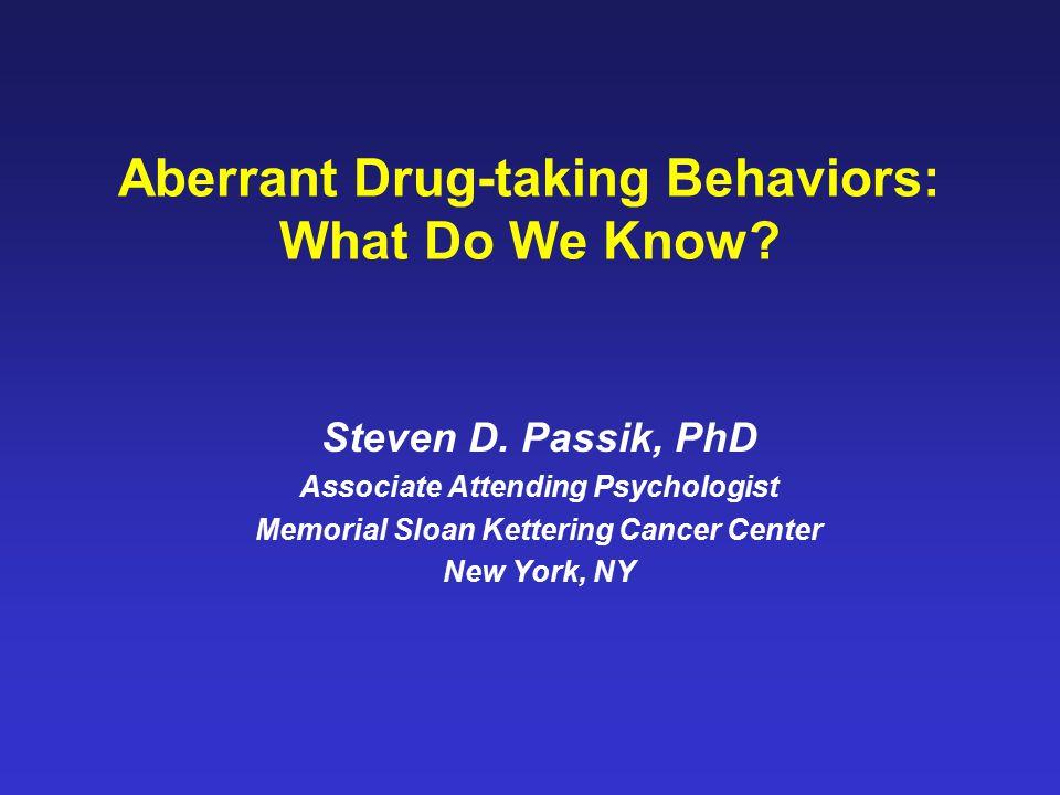 Aberrant Drug-taking Behaviors: What Do We Know