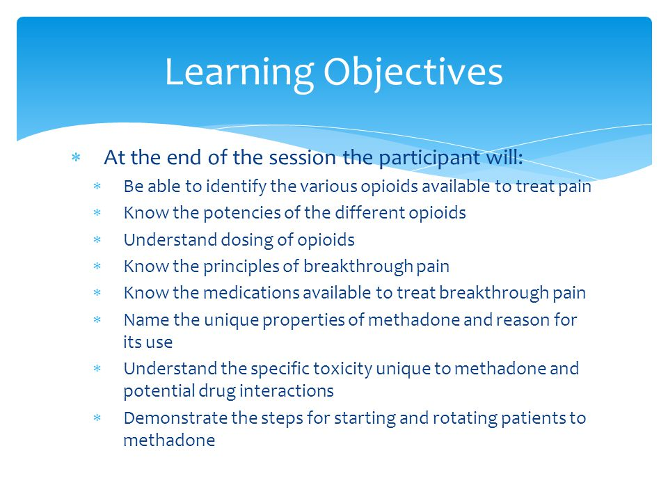 Learning Objectives At the end of the session the participant will: