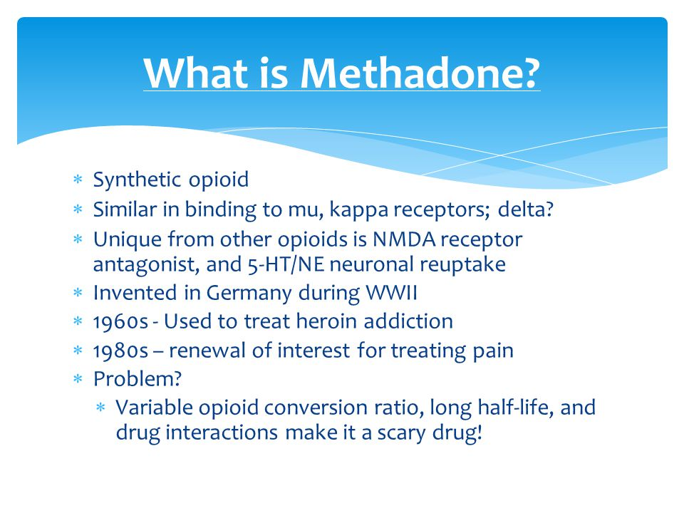 What is Methadone Synthetic opioid