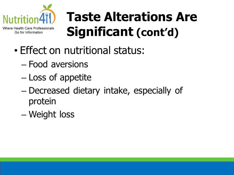 Taste Alterations Are Significant (cont'd)