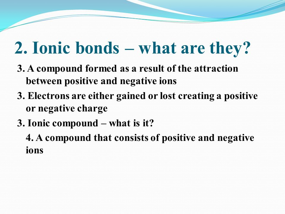 2. Ionic bonds – what are they