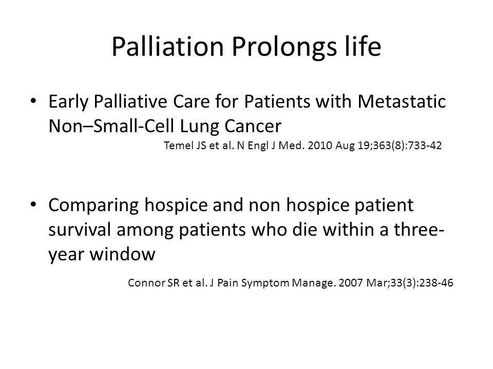 Palliation Prolongs life