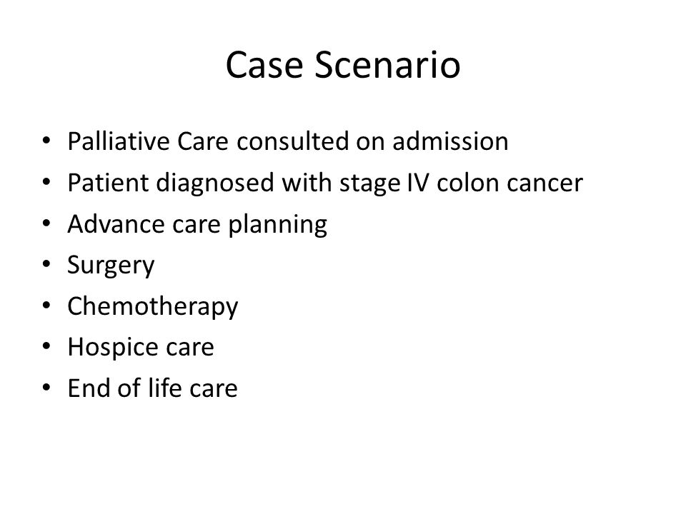 Case Scenario Palliative Care consulted on admission