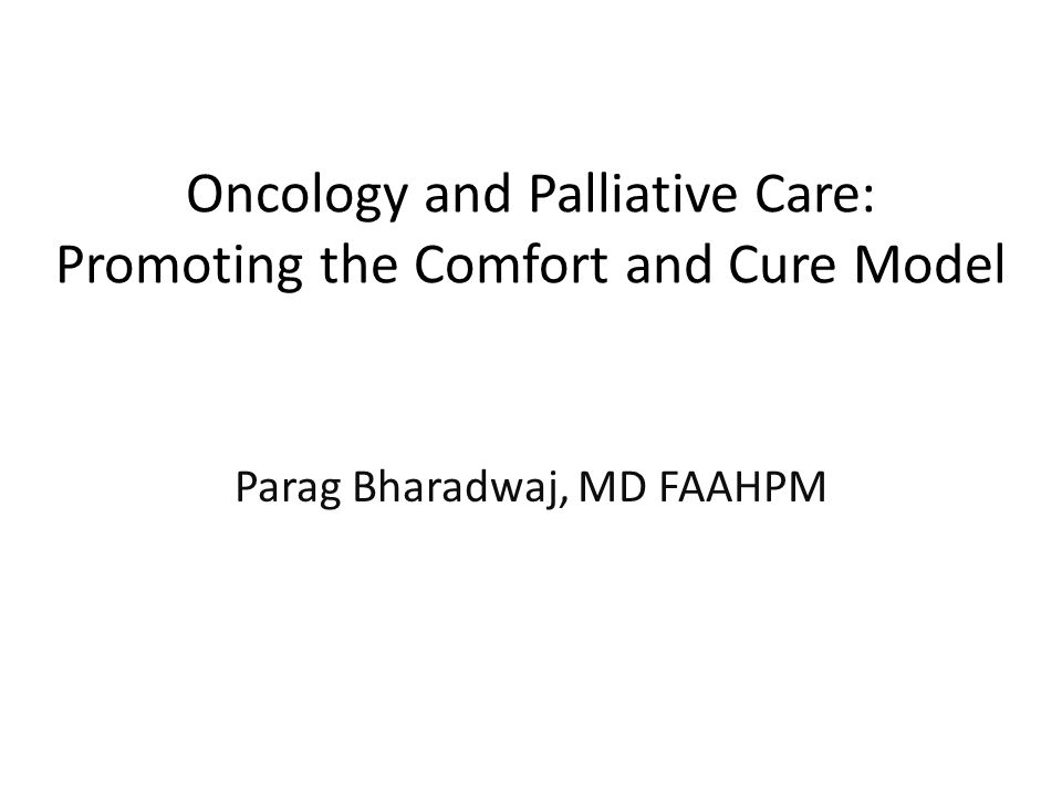Oncology and Palliative Care: Promoting the Comfort and Cure Model
