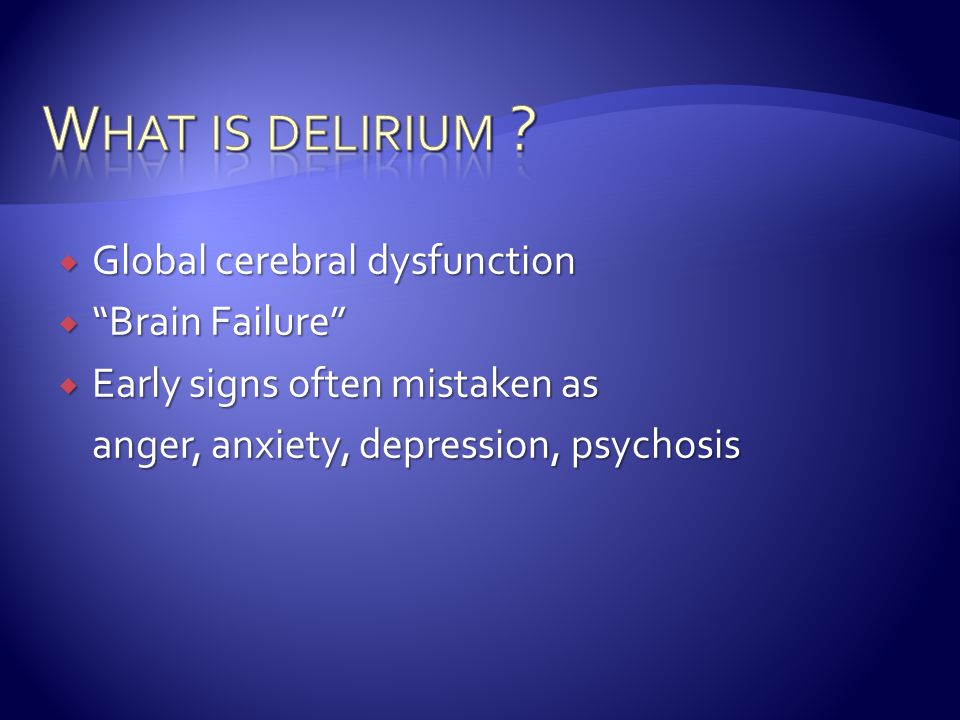 What is delirium Global cerebral dysfunction Brain Failure