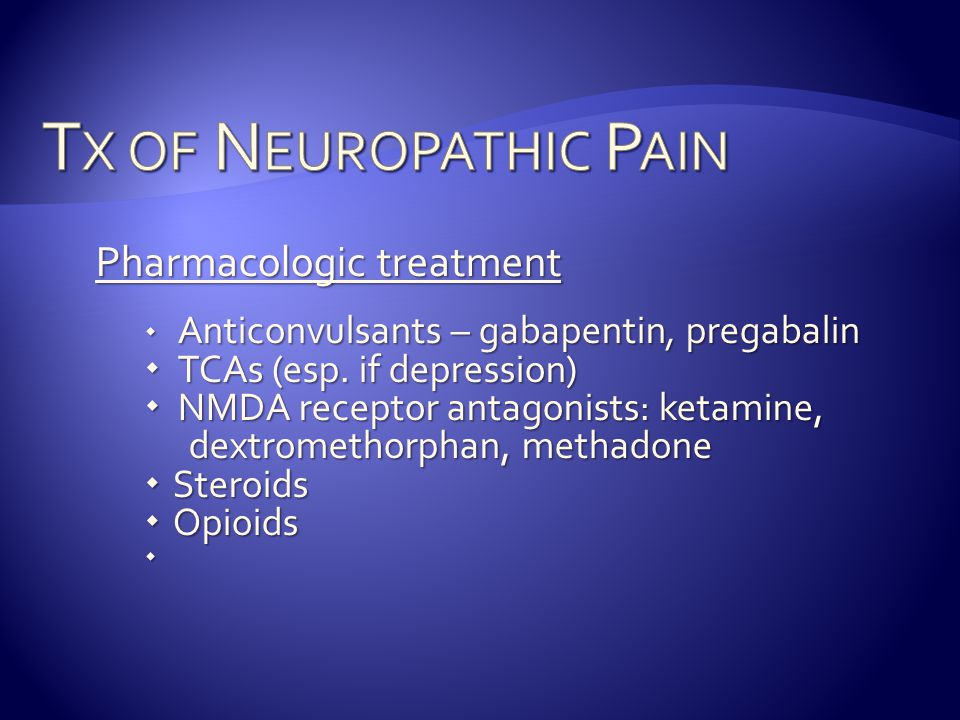 Tx of Neuropathic Pain Pharmacologic treatment