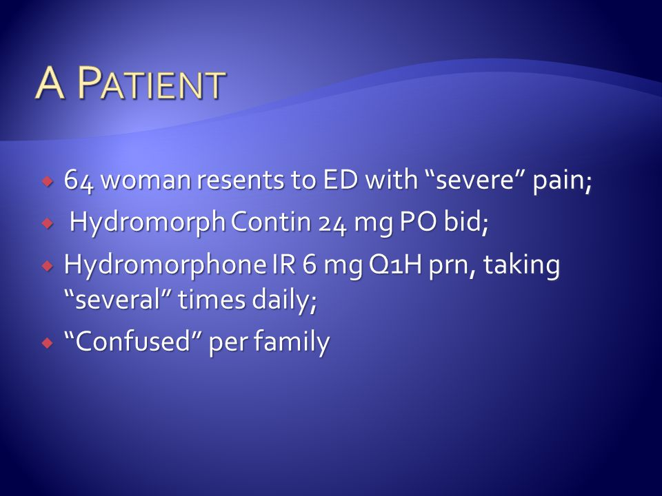 A Patient 64 woman resents to ED with severe pain;