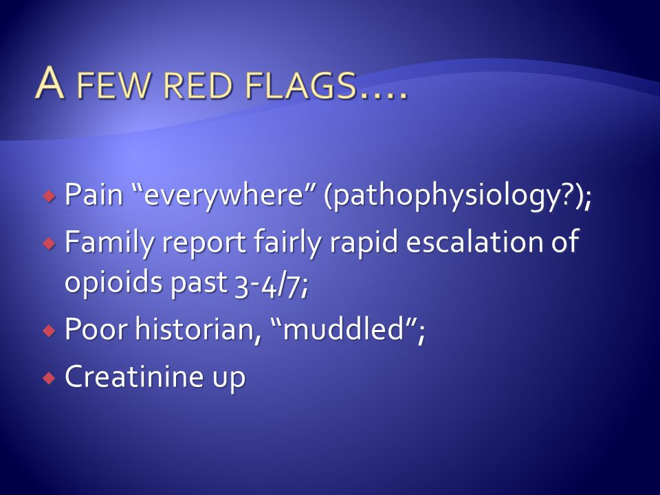 A few red flags…. Pain everywhere (pathophysiology );