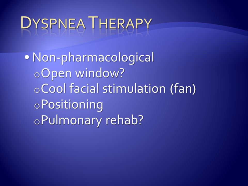 Dyspnea Therapy Non-pharmacological Open window