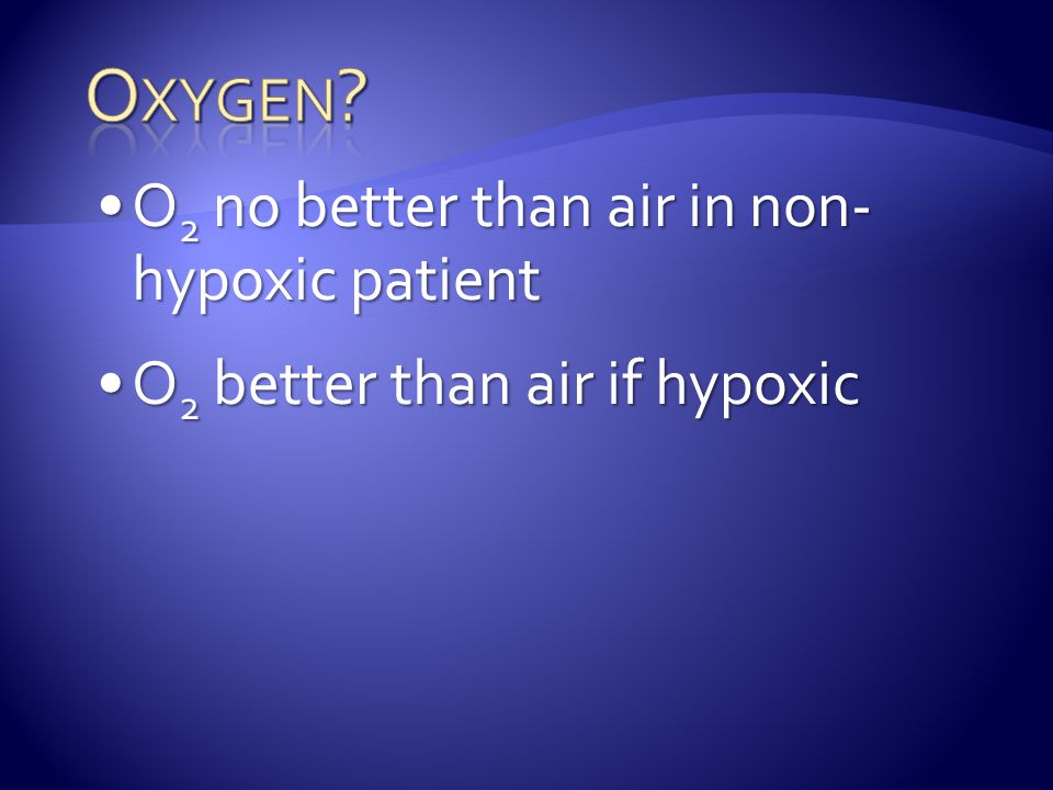 Oxygen O2 no better than air in non-hypoxic patient