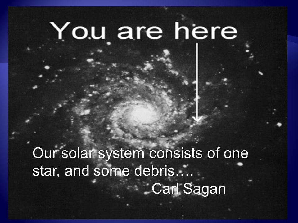 Our solar system consists of one star, and some debris….