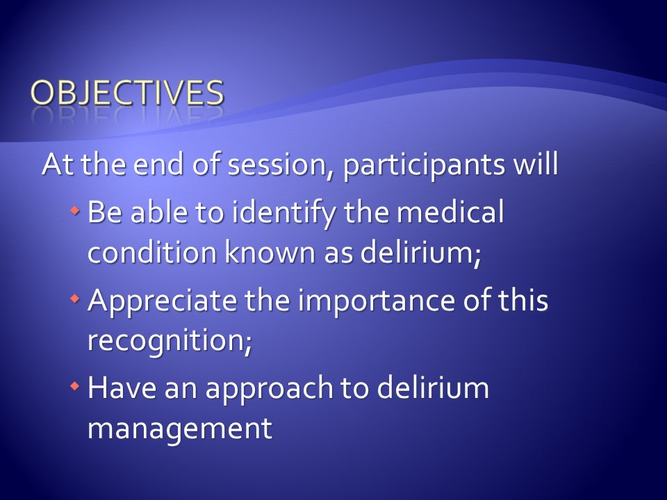 objectives At the end of session, participants will