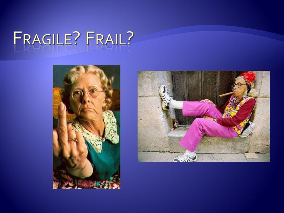 Fragile Frail