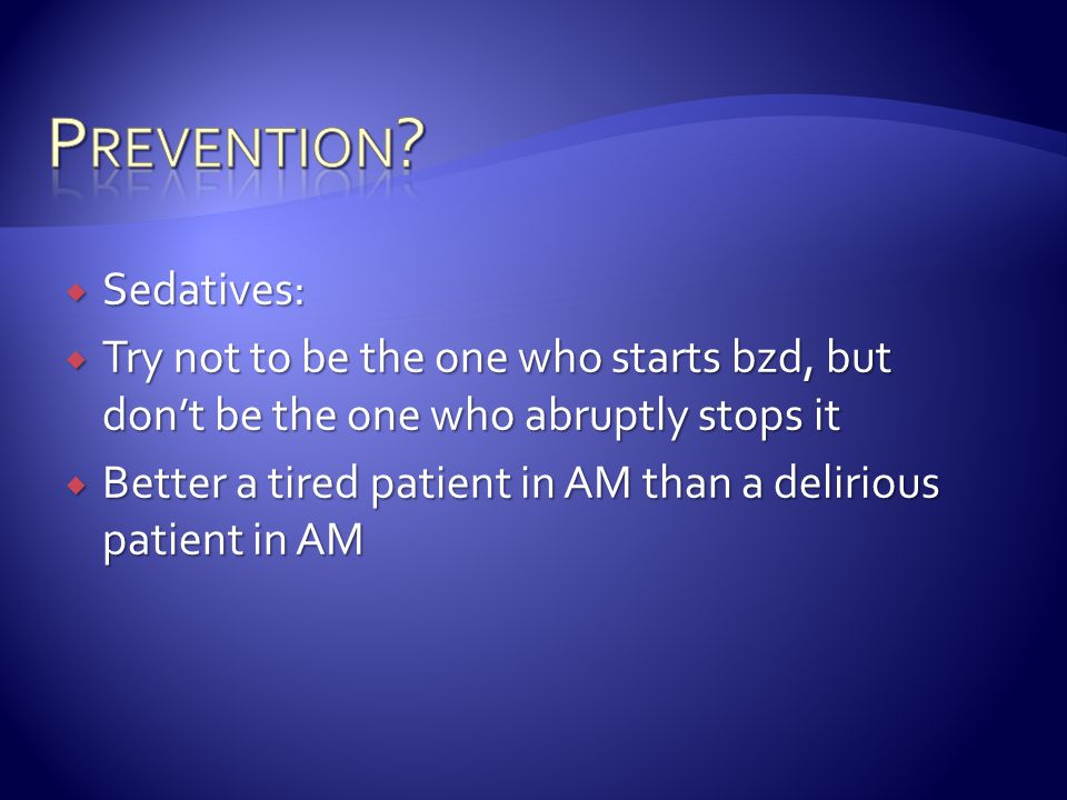 Prevention Sedatives: