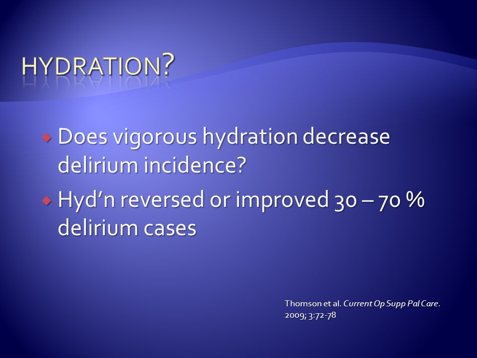 hydration Does vigorous hydration decrease delirium incidence