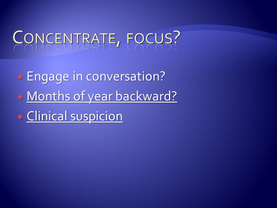 Concentrate, focus Engage in conversation Months of year backward