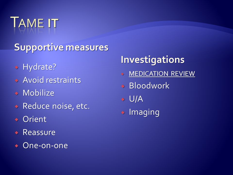 Tame it Supportive measures Investigations Hydrate Avoid restraints