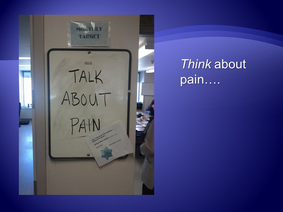 Think about pain….