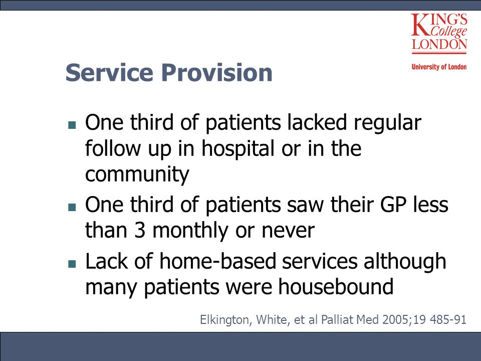 Service Provision One third of patients lacked regular follow up in hospital or in the community.