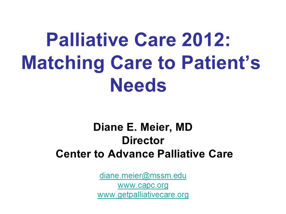 Palliative Care 2012: Matching Care to Patient's Needs