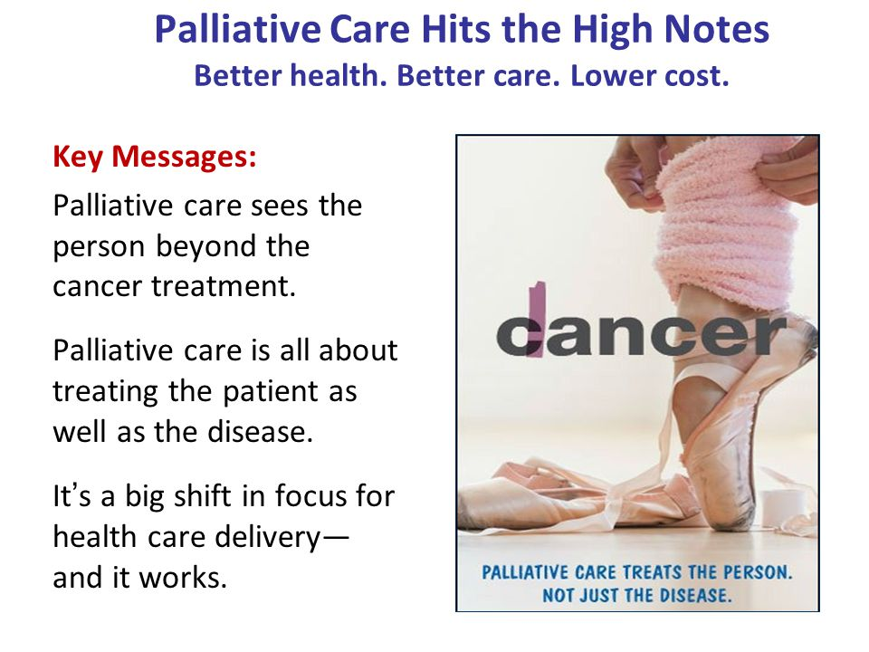 Palliative Care Hits the High Notes Better health. Better care