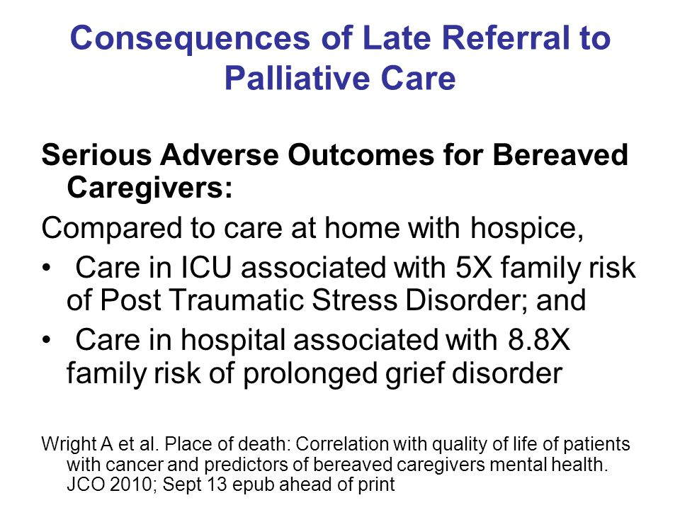 Consequences of Late Referral to Palliative Care