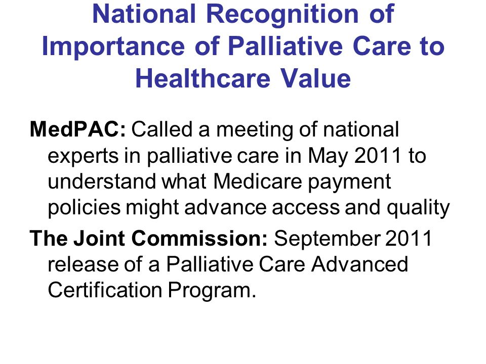 National Recognition of Importance of Palliative Care to Healthcare Value