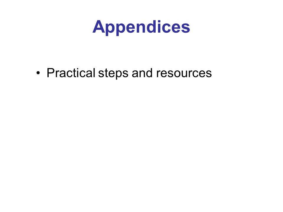 Appendices Practical steps and resources