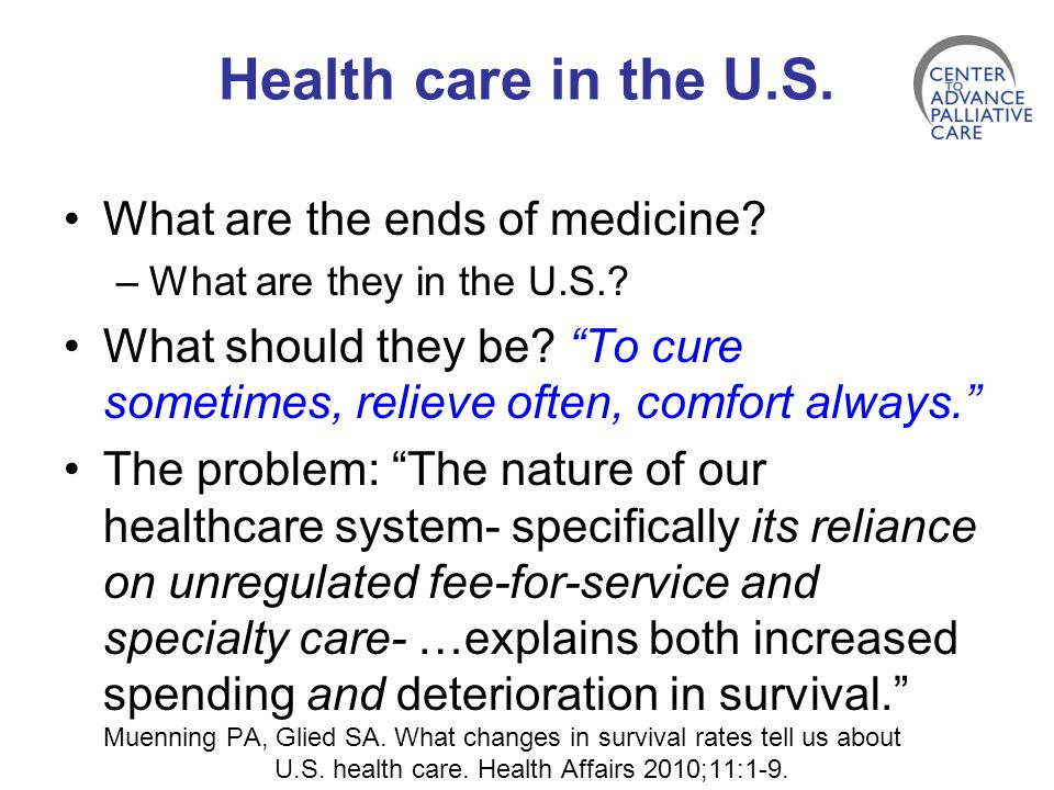 Health care in the U.S. What are the ends of medicine