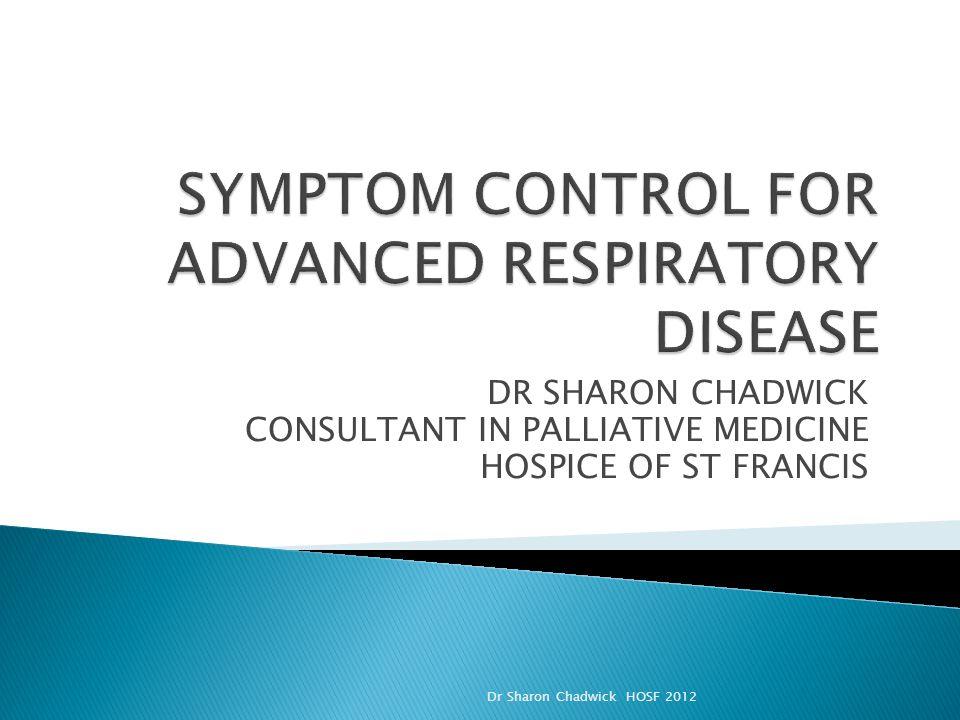 SYMPTOM CONTROL FOR ADVANCED RESPIRATORY DISEASE