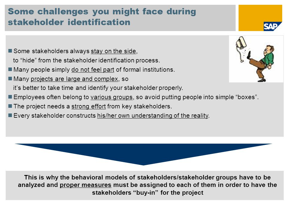 Some challenges you might face during stakeholder identification