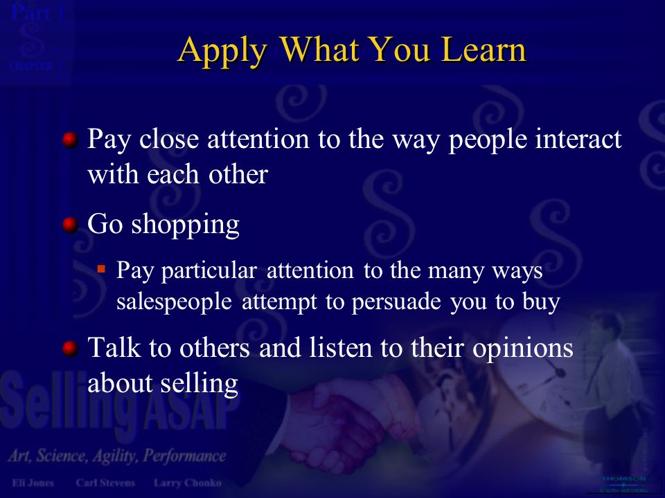 Apply What You Learn Pay close attention to the way people interact with each other. Go shopping.