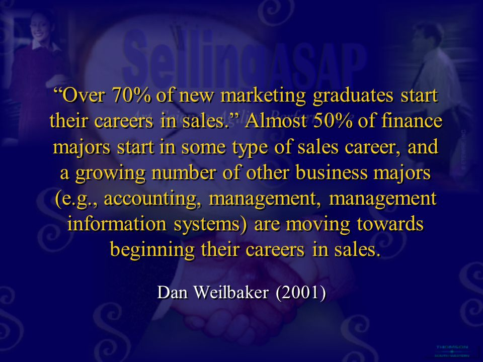 Over 70% of new marketing graduates start their careers in sales