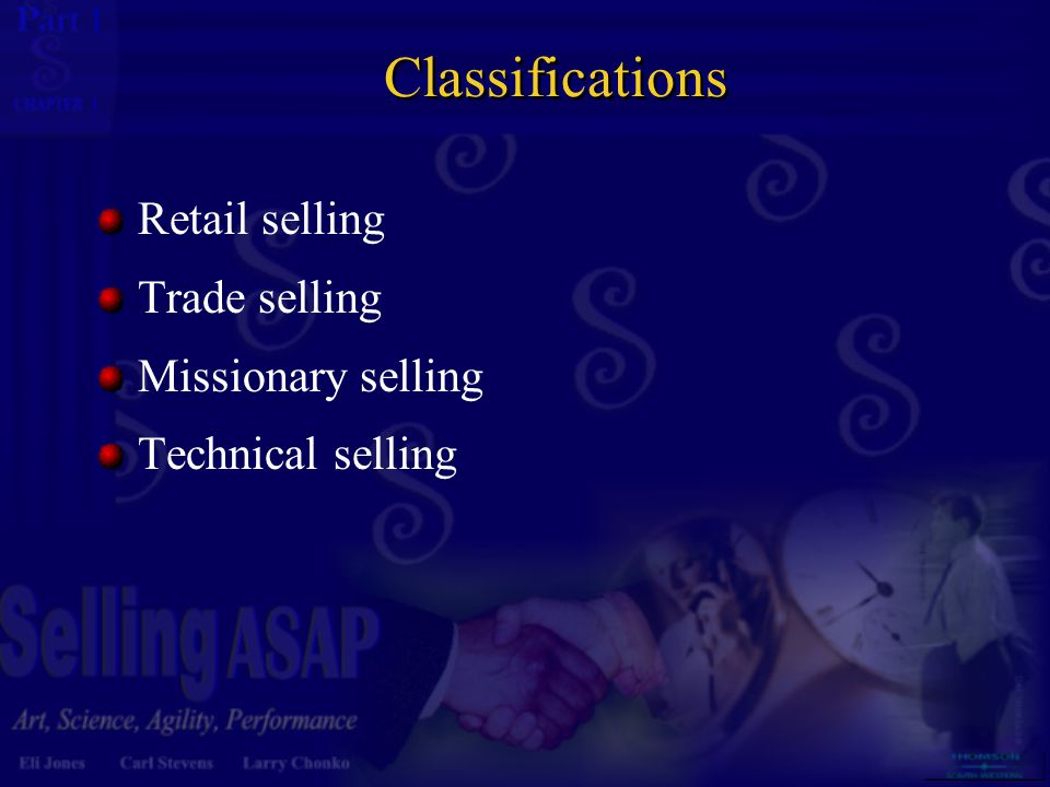 Classifications Retail selling Trade selling Missionary selling