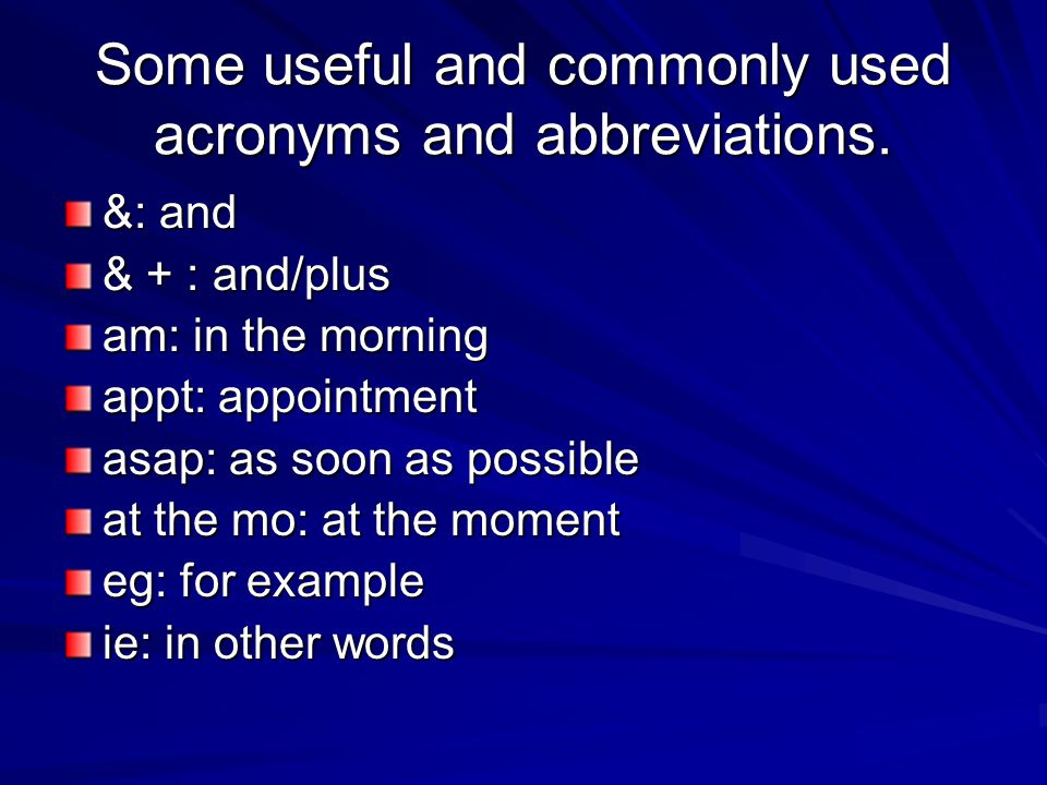 Some useful and commonly used acronyms and abbreviations.