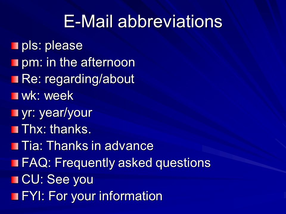E-Mail abbreviations pls: please pm: in the afternoon