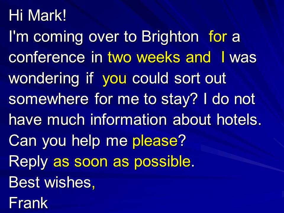 Hi Mark! I m coming over to Brighton for a. conference in two weeks and I was. wondering if you could sort out.