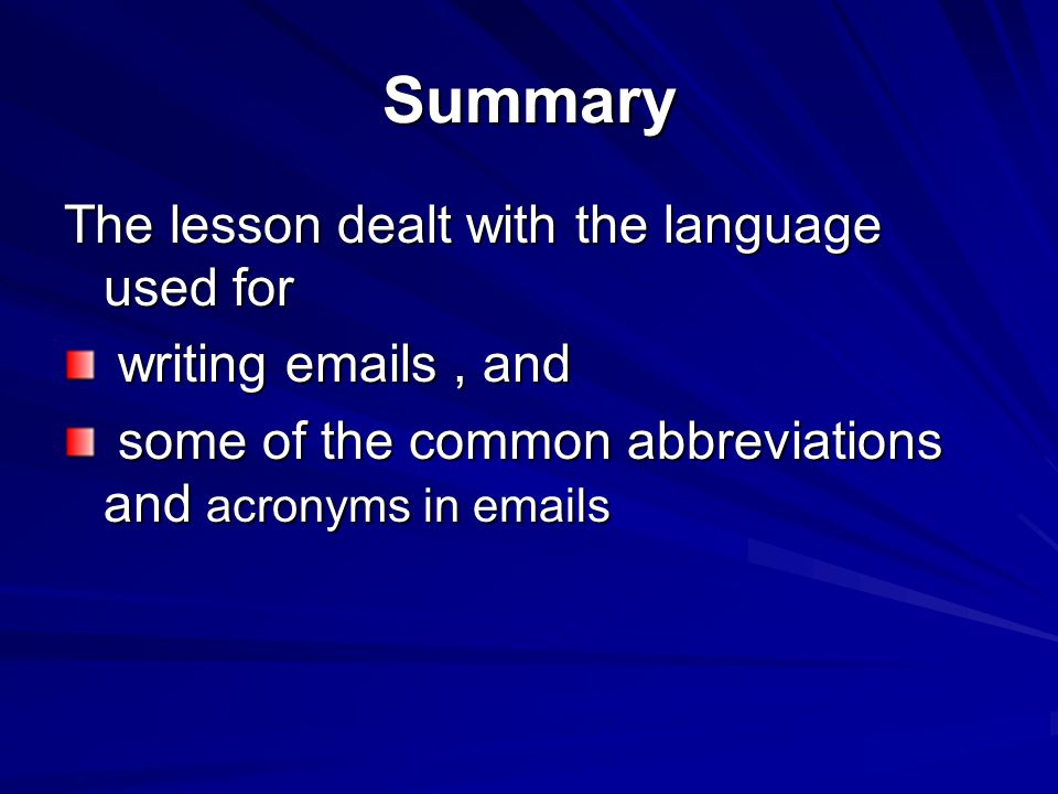 Summary The lesson dealt with the language used for