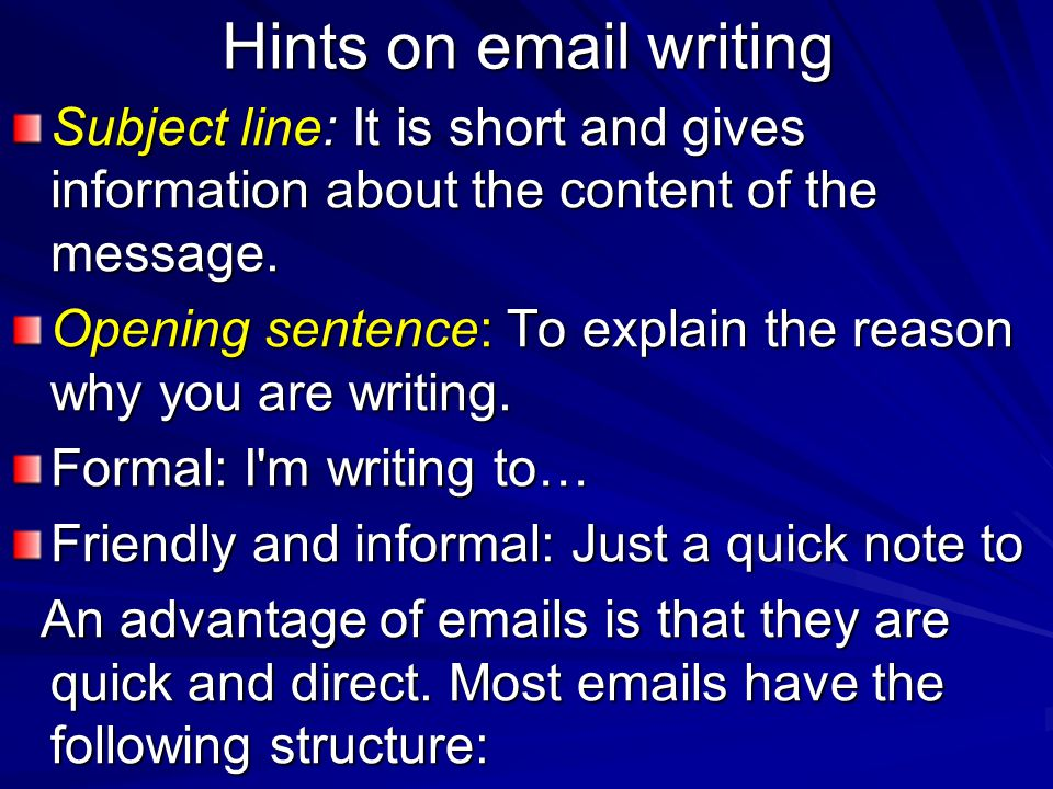 Hints on email writing Subject line: It is short and gives information about the content of the message.