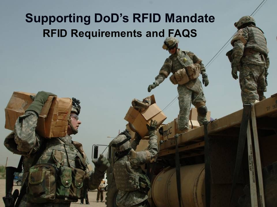 Supporting DoD's RFID Mandate RFID Requirements and FAQS