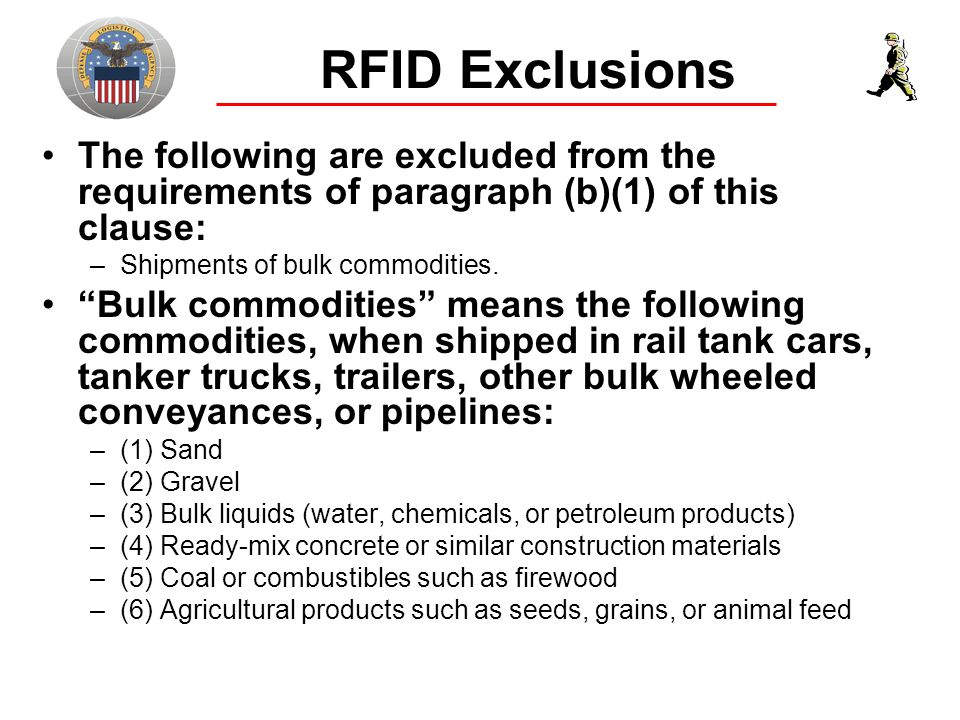 RFID Exclusions The following are excluded from the requirements of paragraph (b)(1) of this clause: